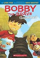 Bobby the Brave Sometimes (Bobby Vs Girls)