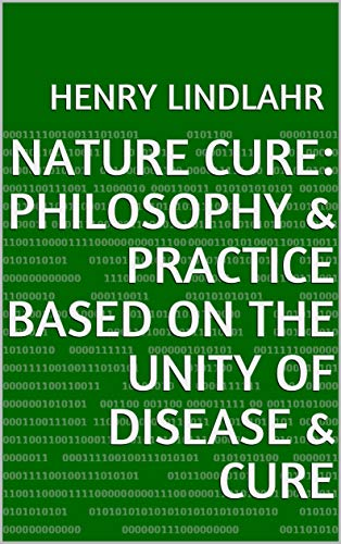 Nature Cure: Philosophy and Practice Based on the (English Edition)