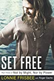 Not By Might Nor By Power: Set Free