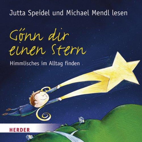 Gönn dir einen Stern. Himmlisches im Alltag finden                   By:                                                                                                                                 Anton Lichtenauer                               Narrated by:                                                                                                                                 Jutta Speidel,                                                                                        Michael Mendl                      Length: 53 mins     Not rated yet     Overall 0.0