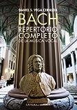 Bach. Repertorio completo de la música vocal (Cátedra Clásica) - 9788437630175
