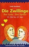 Sternzeichen der Liebe: Die Zwillinge. Ihre Liebe - Ihre Partner