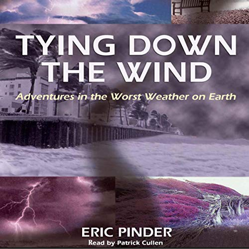 Tying Down the Wind                   By:                                                                                                                                 Eric Pinder                               Narrated by:                                                                                                                                 Patrick Cullen                      Length: 10 hrs and 6 mins     Not rated yet     Overall 0.0