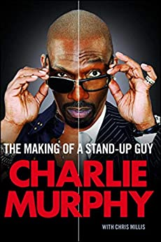 The Making of a Stand-Up Guy by [Charlie Murphy]