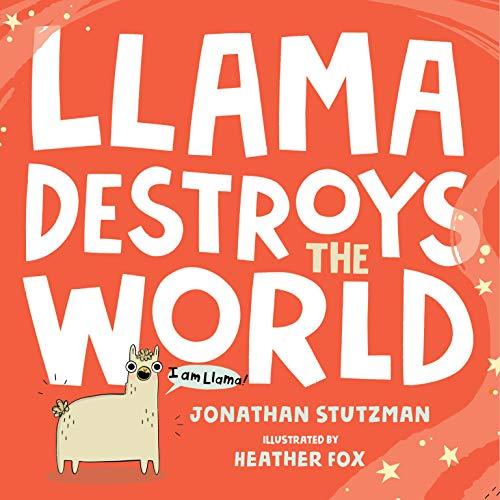 Compare Textbook Prices for Llama Destroys the World A Llama Book  ISBN 9781250303172 by Stutzman, Jonathan,Fox, Heather