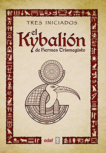 El Kybalión de Hermes Trimegisto (Tabla de Esmeralda)