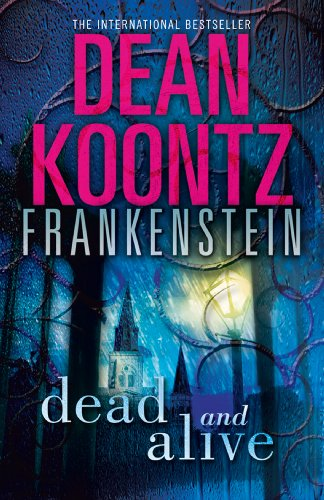 Dead and Alive (Dean Koontz's Frankenstein, Book 3) (English Edition)