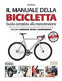 Il Manuale della bicicletta: Guida completa alla manutenzione