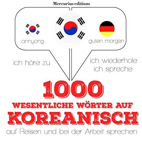 1000 Wichtige Wörter Auf Koreanisch Für Die Reise Und Die Arbeit