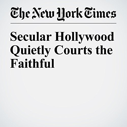 Secular Hollywood Quietly Courts the Faithful cover art