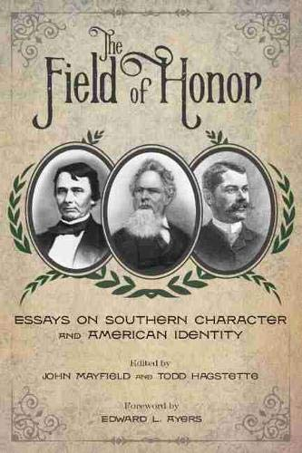 The Field of Honor: Essays on Southern Character and American Identity