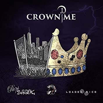 Crown Me (feat. Loaded Dice)