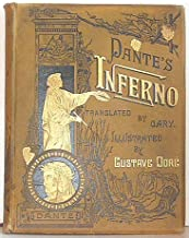 Dante's Inferno, Illustrated with the Designs of Dore; With Critical and Explanatory Notes, Life of Dante, and Chronology