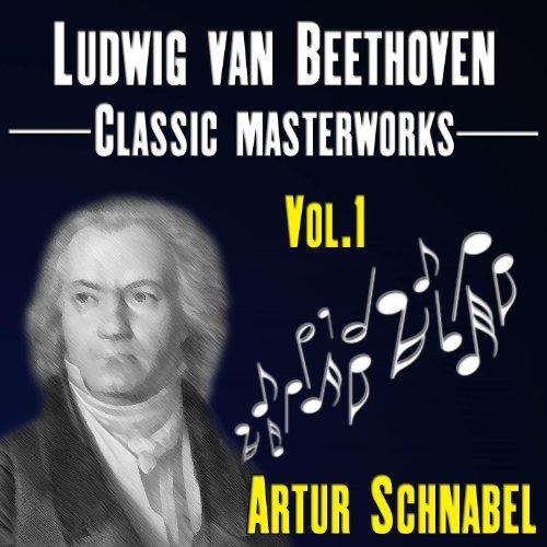 Ludwig van Beethoven - Classic Masterworks Vol.1