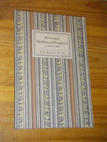 Sibyllen und Propheten. 24 farbige Bilder nach den Fresken in der Sixtinischen Kapelle (Insel-Bücherei Nr. 165)