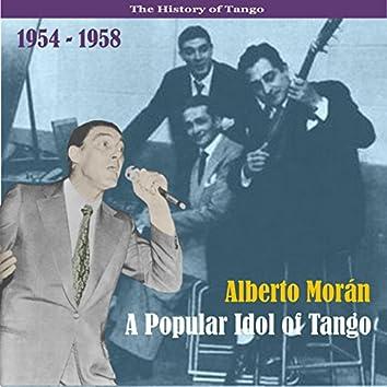Alberto Morán - A Popular Idol of Tango / Recordings 1954 - 1958