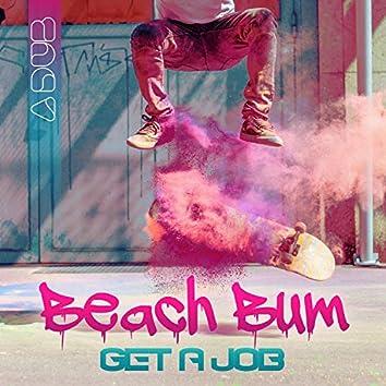 Beach Bum: Get a Job