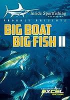 Inside Sportfishing: Big Boat Big Fish II [DVD]