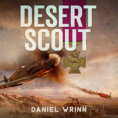 Desert Scout: World War II Adventures During the Fight for North Africa Audiobook By Daniel Wrinn cover art