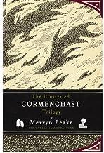 [The Illustrated Gormenghast Trilogy] [Author: Mervyn Peake] [June, 2011]