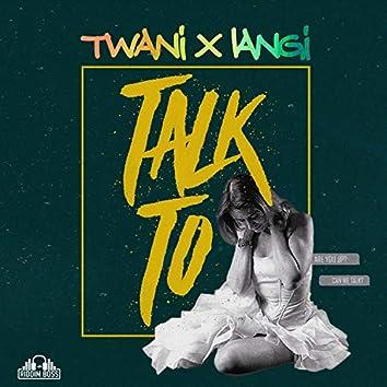 Talk to (feat. Langi)