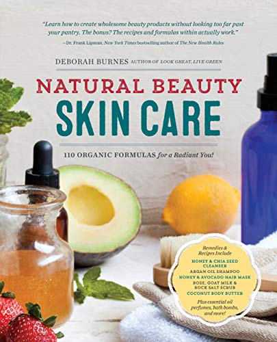 Compare Textbook Prices for Natural Beauty Skin Care: 110 Organic Formulas for a Radiant You  ISBN 9781623156640 by Burnes, Deborah
