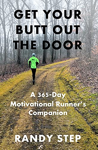 Get Your Butt Out the Door: A 365-Day Motivational Runner's Companion