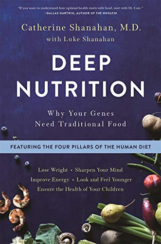 Compare Textbook Prices for Deep Nutrition: Why Your Genes Need Traditional Food Reprint Edition ISBN 9781250113849 by Shanahan M.D., Catherine