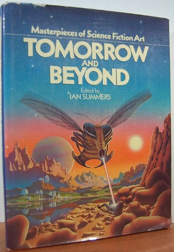 Tomorrow and Beyond : Masterpieces of Science Fiction Art