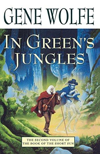 In Green's Jungles (Book of the Short Sun, Book 2) (Book of the Short Sun (2))