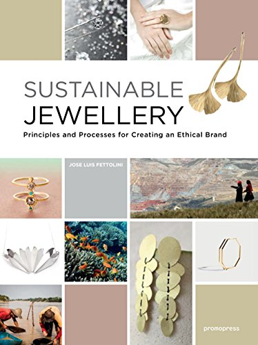 Sustainable Jewellery: Principles and Processes for Creating an Ethical Brand (Promopress)