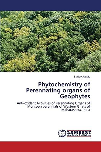 Phytochemistry of Perennating organs of Geophytes: Anti-oxidant Activities of Perennating Organs of Monsoon perennials of Western Ghats of Maharashtra, India