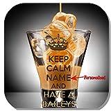 Untersetzer mit Aufschrift'Keep Calm Name' and Have A Baileys, personalisierbar, bedruckt auf einem...