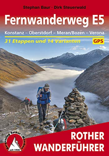Fernwanderweg E5: Konstanz – Oberstdorf – Meran/Bozen – Verona (Rother Wanderführer)