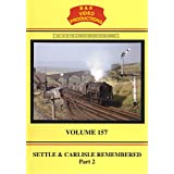 B&R No. 157 - Settle & Carlisle Remembered No. 2 Dvd (The S&C Route Over the Pennines) B&R Video Productions