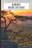 Alabama Hiking Log Book: Memory Book from Adventures on the Trail. Great Gift Idea for Anyone Who Hike and Camp. Handy Size