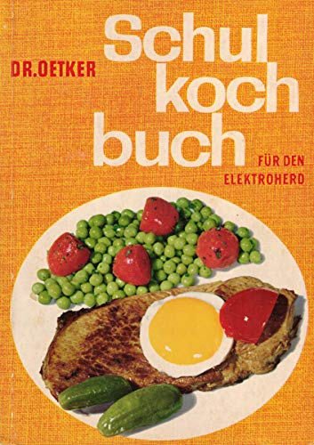 Dr. Oetker Schul-Kochbuch für den Elektroherd. Bearbeitet von der Versuchsküche der Firma Dr. August Oetker, Bielefeld