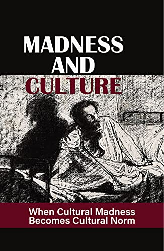 Madness And Culture: When Cultural Madness Becomes Cultural Norm: Final Remnants Of Liberty (English Edition)