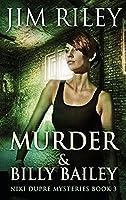 Murder And Billy Bailey (Niki Dupre Mysteries)