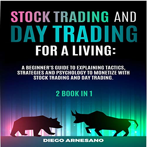 Stock Trading and Day Trading for a Living Audiobook By Diego Arnesano cover art