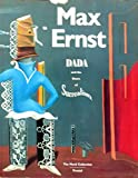 Max Ernst: Dada and the Dawn of Surrealism (Monographs) - William Camfield