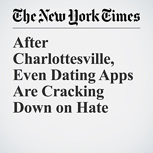 After Charlottesville, Even Dating Apps Are Cracking Down on Hate copertina