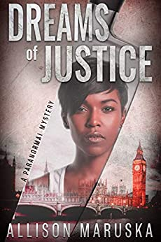 Dreams of Justice: A Paranormal Mystery by [Allison Maruska]