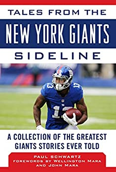 Tales from the New York Giants Sideline: A Collection of the Greatest Giants Stories Ever Told (Tales from the Team) by [Paul Schwartz, Wellington Mara, John Mara]