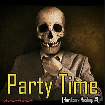 Party Time [Hardcore Mashup #1]