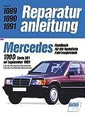 Mercedes-Benz 190 D (W 201) ab 9/1985: 2,0-Liter-Vierzylinder-Dieselmotor, 2,5-Liter-Fünfzylinder-Dieselmotor. Handbuch für die komplette Fahrzeugtechnik