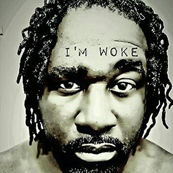 I'm Woke