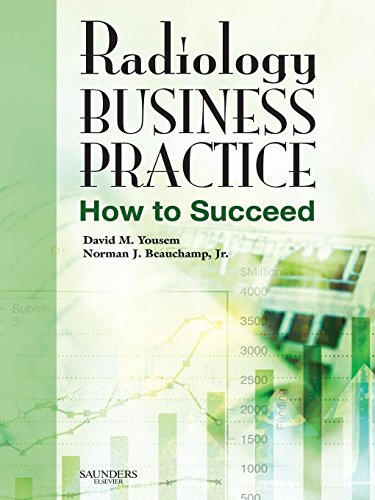 Compare Textbook Prices for Radiology Business Practice: How to Succeed 1 Edition ISBN 9780323044523 by Yousem MD  MBA, David M.,Beauchamp Jr. MD  MHS, Norman J.