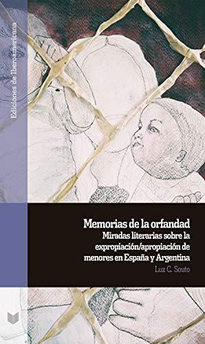 Memorias de la orfandad: miradas literarias sobre la expropiación ...