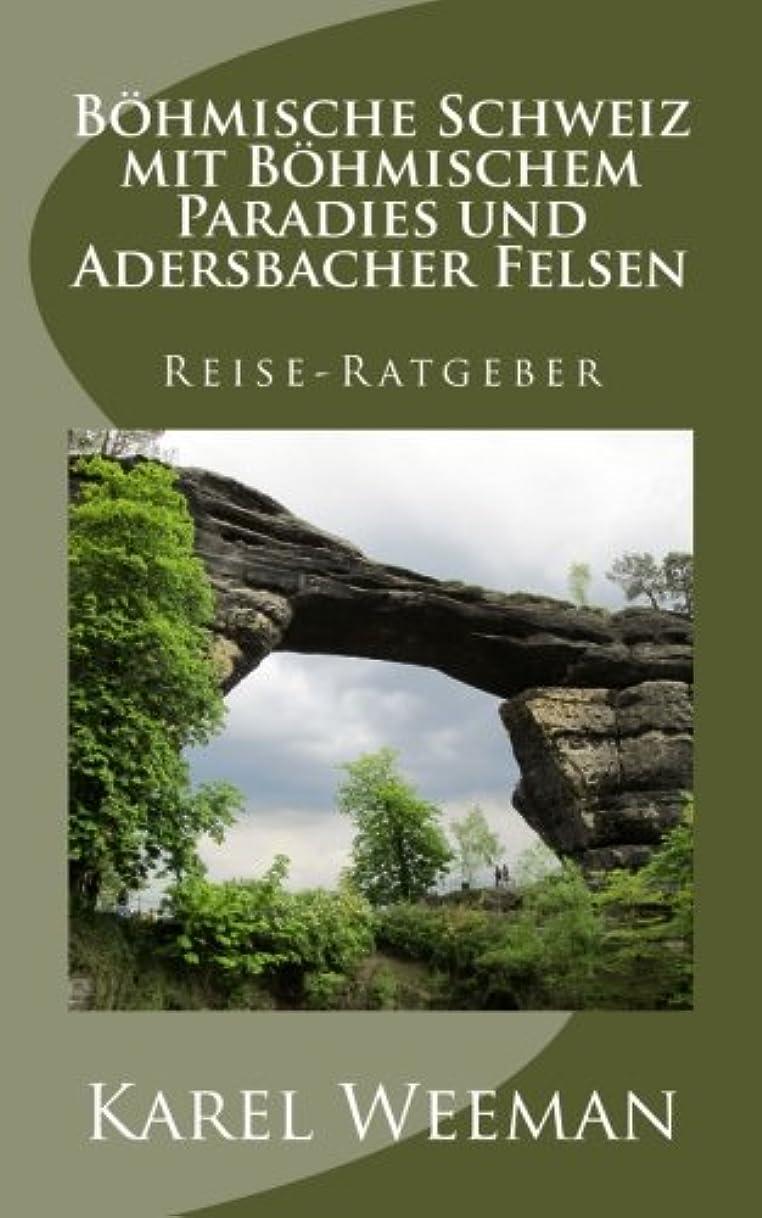 近代化施設定期的Boehmische Schweiz mit Boehmischem Paradies und Adersbacher Felsen: Reise-Ratgeber